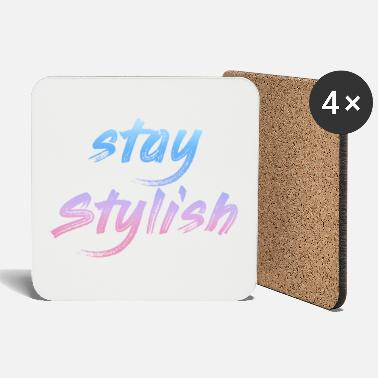 Stylish Stay stylish - Coasters