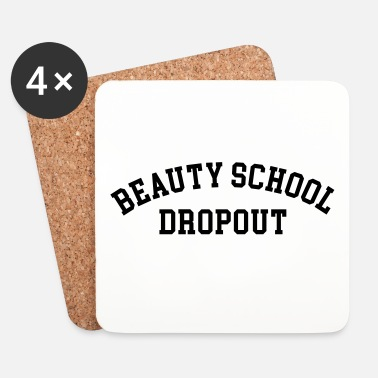College Beauty School Dropout Funny Quote - Posavasos (juego de 4)