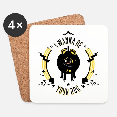 Lol I WANNA BE YOUR DOG - Dessous de verre (lot de 4)