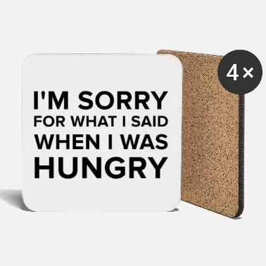 I'm Sorry For What I Said When I Was Hungry - Untersetzer