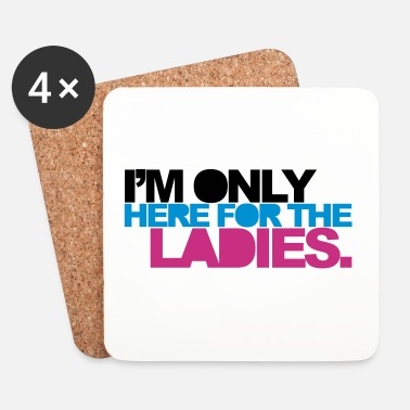 Trance Here For The Ladies 2 Funny Quote - Posavasos (juego de 4)