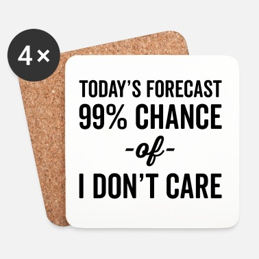 Carré 99% Chance Don't Care Funny Quote - Dessous de verre (lot de 4)
