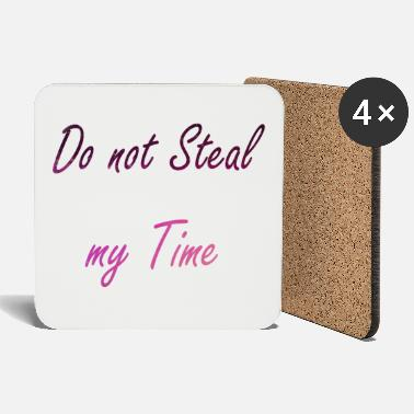 Steal Do not steal my time motif - Coasters