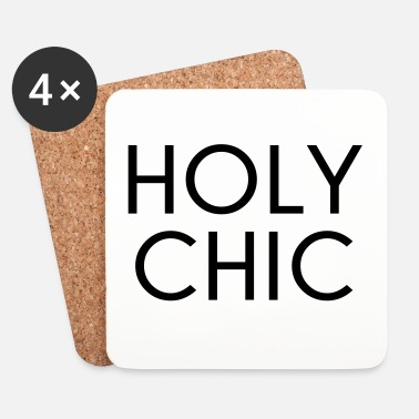 Chic Holy Chic Funny Quote - Dessous de verre (lot de 4)