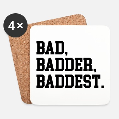 Offensiv Bad, Badder, Baddest Quote - Underlägg (4-pack)
