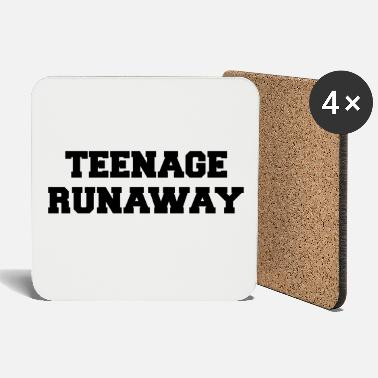 Teenager Teenage Runaway Funny Quote - Coasters
