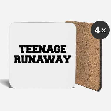Teenager Teenage Runaway Funny Quote - Dessous de verre