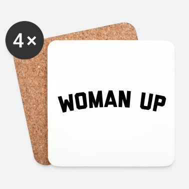 Up Woman Up Funny Quote - Lasinalustat (4 kpl:n setti)
