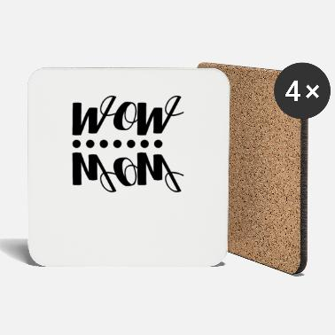 COOL WOW MOM MOMMY MOTHER MAMI MOEDERS DAGGIFT - Onderzetters