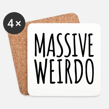Weird Massive Weirdo Funny Quote - Dessous de verre (lot de 4)