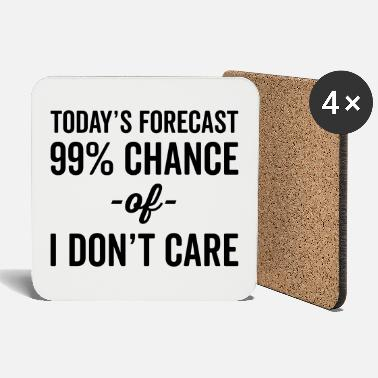 Today 99% Chance Don't Care Funny Quote - Podstawki