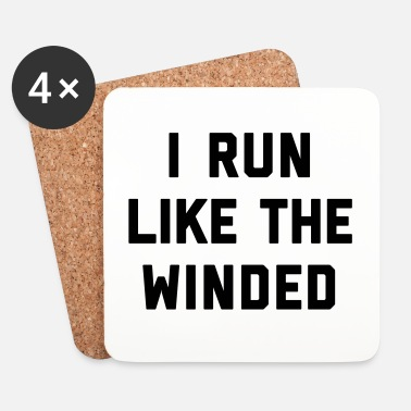 Wind Run Like The Winded Funny Quote - Underlägg (4-pack)