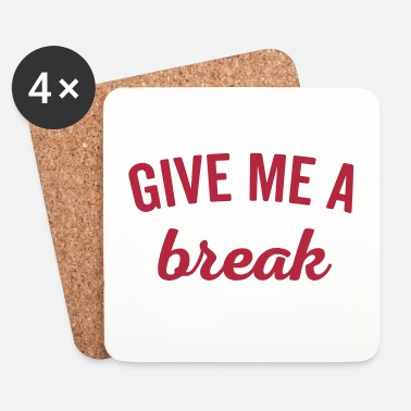 Chill Give Me A Break Funny Quote - Onderzetters (4 stuks)