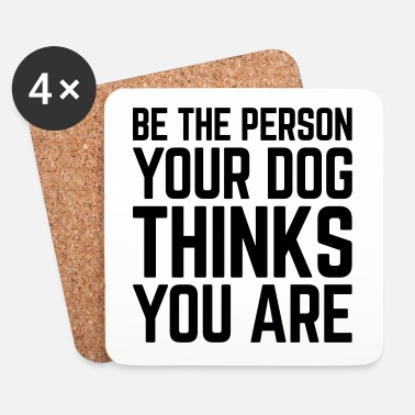 Pet Be The Person Dog Funny Quote - Glasbrikker (sæt med 4 stk.)
