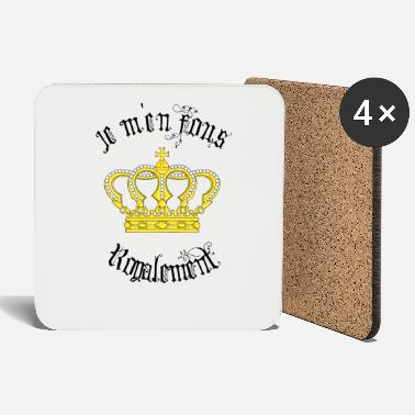 I do not care royally - Coasters