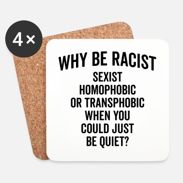 Pride Why Be Racist Quote - Lasinalustat (4 kpl:n setti)