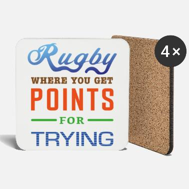 Rugby, where you get points for trying - Coasters