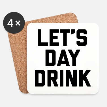 Day Let's Day Drink Funny Quote  - Underlägg (4-pack)