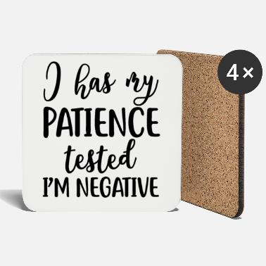 Patience I Has My Patience Tested I'm Negative Funny - Untersetzer