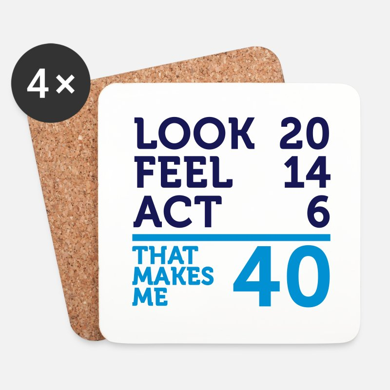 Funny Mugs & Drinkware - I am 40 years old, but .... - Coasters white