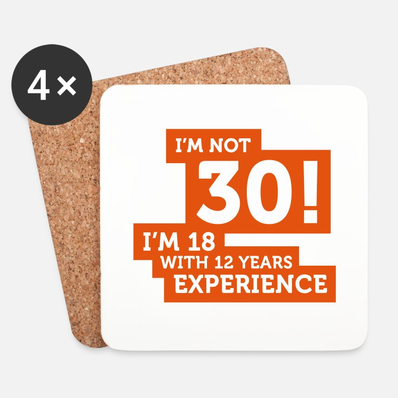 Experience Mugs & Drinkware - 30 years? I m 18 with 12 years experience! - Coasters white