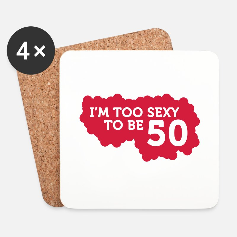 Sexy Mugs & Drinkware - I m Too Sexy to be 50 years old! - Coasters white