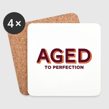 Aged to perfection! - Coasters (set of 4)