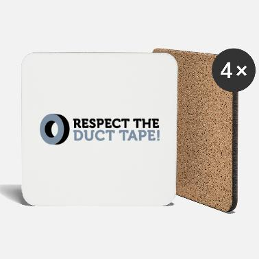Duct Tape Respect the Duct Tape! - Coasters