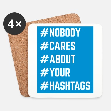 Carré Nobody Cares About Your Hashtags  - Dessous de verre (lot de 4)