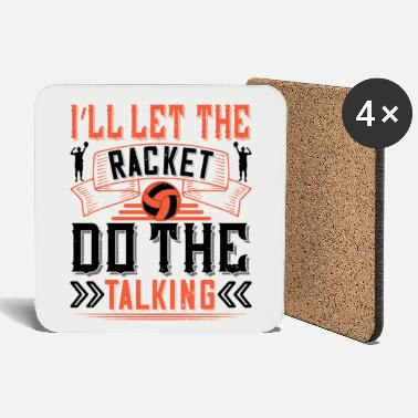 You I'll let the racket do the talking - Coasters