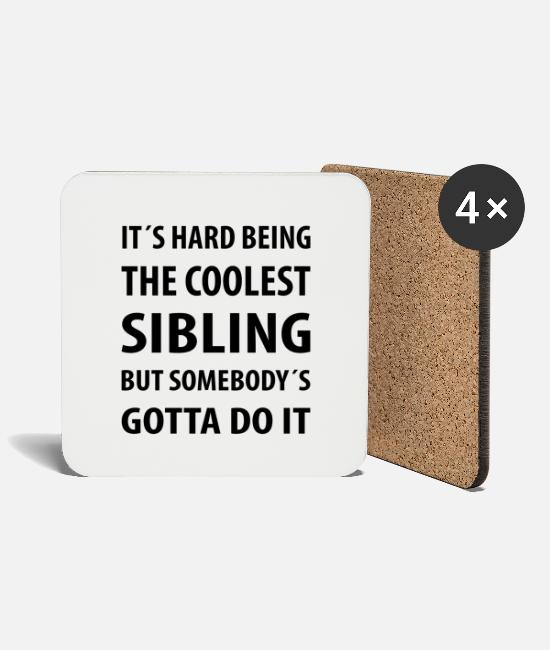 Quote Mugs & Drinkware - It's Hard Being The coolest Sibling | Funny quotes - Coasters white