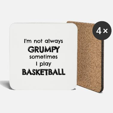 Team I'm not always grumpy sometimes I play basketball - Coasters