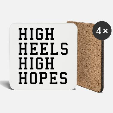 High Heels High Heels, High Hopes Funny Quote - Lasinalustat