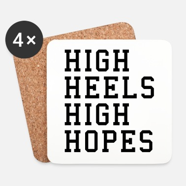 High Heels High Heels, High Hopes Funny Quote - Lasinalustat (4 kpl:n setti)