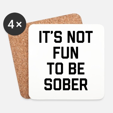 Fun Not Fun Sober Funny Quote - Dessous de verre (lot de 4)