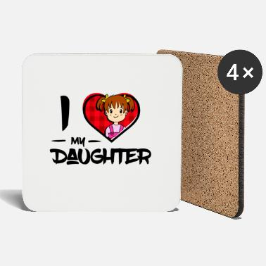 Daughter I love my daughter / daughter - Coasters