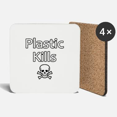 Plastic kills - Coasters