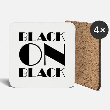 Black Black On Black - Coasters