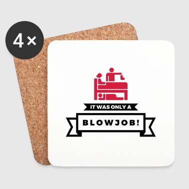 It was just a blowjob! - Coasters (set of 4)