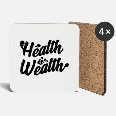 Wealth Health is wealth - Coasters