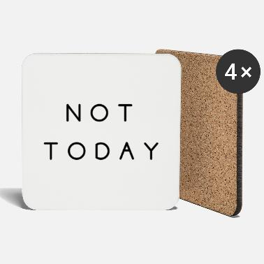 not today not today English funny saying - Coasters