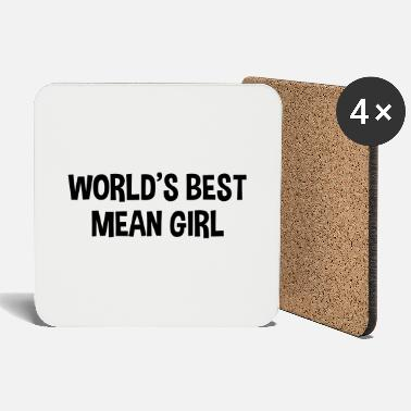 Mean Girls worlds best mean girl - Coasters