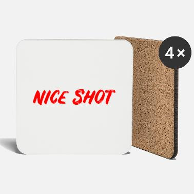 Ego Shooter Ego Shooter Quote: Nice shot - Coasters