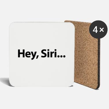 Hey Siri - Coasters