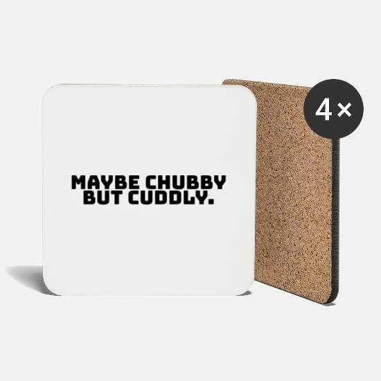 Cuddly Mugs & Drinkware - Maybe chubby but cuddly. - Coasters white