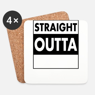 Texte Straight Outta - Your Text (Font = Futura) - Dessous de verre (lot de 4)