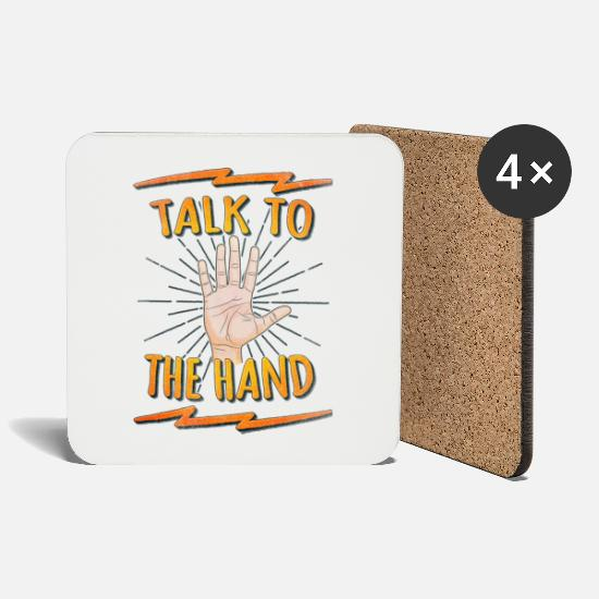 Natale Tazze & Accessori - Talk to the hand Funny Nerd & Geek Statement Humor - Sottobicchieri bianco