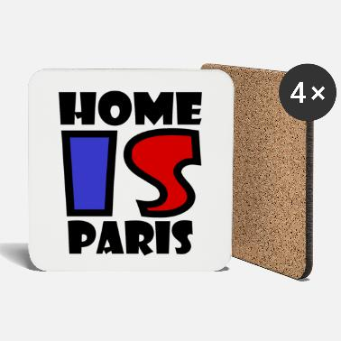 Paris Paris - Home is Paris - Coasters