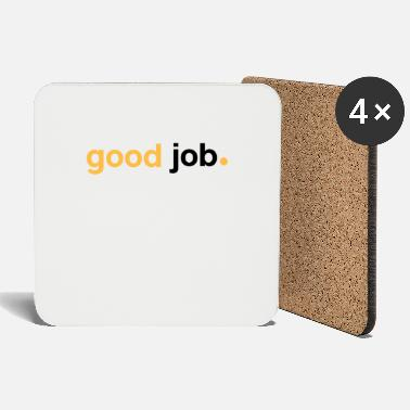 Job Good Job - Dessous de verre