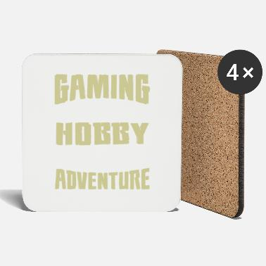 Gaming is not a Hobby, Its an Adventure - Coasters